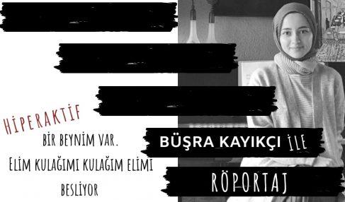 """""""HİPERAKTİF BİR BEYNİM VAR. ELİM KULAĞIMI KULAĞIM ELİMİ BESLİYOR !"""""""